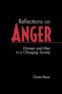 Book Reflections On Anger: Women And Men In A Changing Society by Christa Reiser
