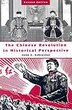 The Chinese Revolution In Historical Perspective: Second Edition by John E. Schrecker