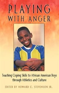 Book Playing With Anger: Teaching Coping Skills To African American Boys Through Athletics And Culture by Howard C. Stevenson