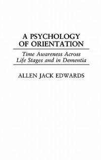 A Psychology Of Orientation: Time Awareness Across Life Stages And In Dementia