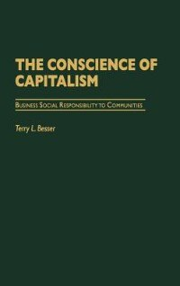 Book The Conscience Of Capitalism: Business Social Responsibility To Communities by Terry L. Besser