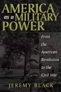 Book America As A Military Power: From The American Revolution To The Civil War by Jeremy Black