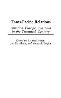 Book Trans-pacific Relations: America, Europe, And Asia In The Twentieth Century by Marvin R. Zahniser