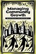 Managing Community Growth: Second Edition by Eric Damian Kelly