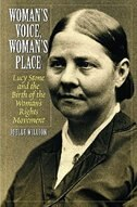 Book Woman's Voice, Woman's Place: Lucy Stone And The Birth Of The Woman's Rights Movement by Joelle Million