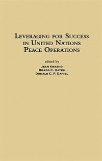 Book Leveraging For Success In United Nations Peace Operations by Benjamin C. Feinberg