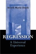 Book Regression: A Universal Experience by Averil Marie Doyle