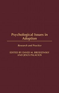 Psychological Issues In Adoption: Research And Practice