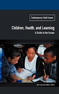 Book Children, Health, And Learning: A Guide To The Issues by Mary E. Walsh