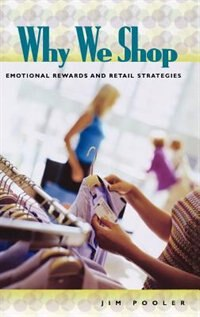 Book Why We Shop: Emotional Rewards And Retail Strategies by Jim Pooler