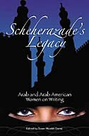 Book Scheherazade's Legacy: Arab And Arab American Women On Writing by Susan Muaddi Darraj