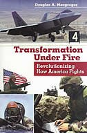 Book Transformation Under Fire: Revolutionizing How America Fights by Douglas A. Macgregor