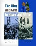 Book The Blue And Gray In Black And White: A History Of Civil War Photography by Bob Zeller