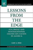 Book Lessons from the Edge: For-Profit and Nontraditional Higher Education in America by Gary A. Berg