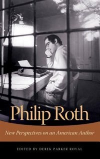 Book Philip Roth: New Perspectives On An American Author by Derek Parker Royal