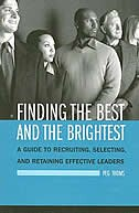 Book Finding The Best And The Brightest: A Guide To Recruiting, Selecting, And Retaining Effective… by Peg A. Thoms