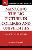 Book Managing the Big Picture in Colleges and Universities: From Tactics to Strategy by Richard L. Alfred