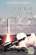 Book Thunder Over The Horizon: From V-2 Rockets To Ballistic Missiles by Clayton K. S. Chun