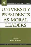 Book University Presidents As Moral Leaders by David G. Brown