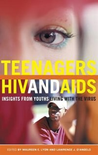 Book Teenagers, Hiv, And Aids: Insights From Youths Living With The Virus by Maureen E. Lyon