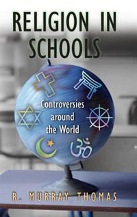 Book Religion In Schools: Controversies Around The World by R. Murray Thomas
