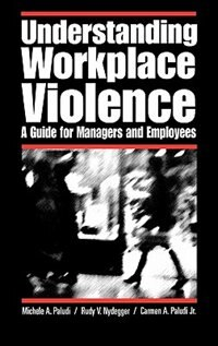 Book Understanding Workplace Violence: A Guide For Managers And Employees by Michele A. Paludi