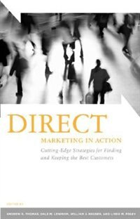Book Direct Marketing In Action: Cutting-edge Strategies For Finding And Keeping The Best Customers by Andrew R. Thomas