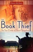 The Book Thief: The True Crimes Of Daniel Spiegelman