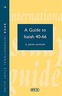 Book Guide to Isaiah 40-66 (Isg 16) by John Hamlin