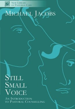 Book Still Small Voice: An Introduction To Pastoral Counseling by Michael Jacobs