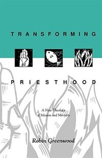 Book Transforming Priesthood by Richard Higginson