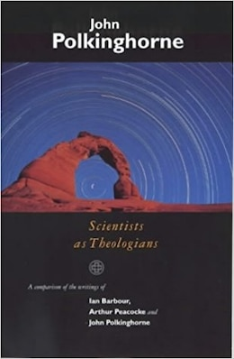 Book Scientists as Theologians - An Introduction by John C. Polkinghorne