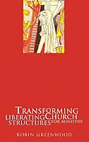 Book Transforming Church: Liberating Structures For Ministry by Robin Greenwood