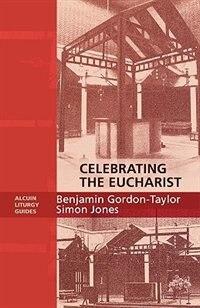 Book Celebrating The Eucharist by Benjamin Gordon-taylor