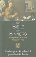 Book Bible for Sinners, The - Interpretation in the Present Time by Christopher Rowland