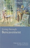Book Living Through Bereavement - With the Help of Christian Thought and Prayer by David M Owen