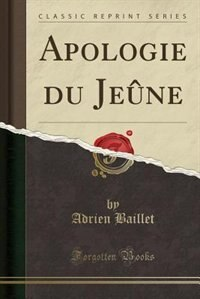 Apologie du Jeûne (Classic Reprint)