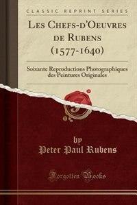 Les Chefs-d'Oeuvres de Rubens (1577-1640): Soixante Reproductions Photographiques des Peintures…