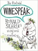 Book The Illustrated Winespeak: Ronald Searle?s Wicked World Of Winetasting by Ronald Searle