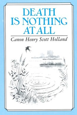 Book Death Is Nothing At All by Canon Henry Scott Holland
