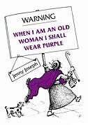 Book Warning: When I Am An Old Woman I Shall Wear Purple by Jenny Joseph