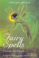 Book Fairy Spells: Seeing & Communicating with the Fairies by Claire Nahmad