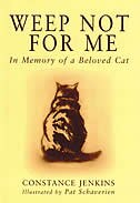 Book Weep Not for Me: In Memory of a Beloved Cat by Constance Jenkins