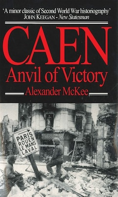 Book Caen: Anvil of Victory by Alexander McKee