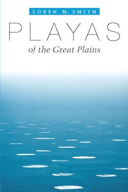 Book Playas Of The Great Plains by Loren M. Smith