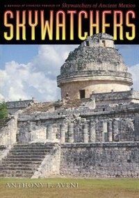 Book Skywatchers: A Revised and Updated Version of Skywatchers of Ancient Mexico by Anthony F. Aveni, Anthony F.