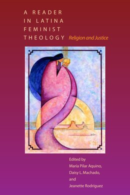 Book A Reader in Latina Feminist Theology: Religion and Justice by María Pilar Aquino