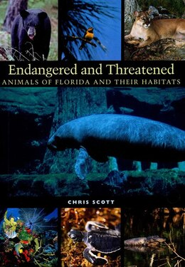 Book Endangered And Threatened Animals Of Florida And Their Habitats by Chris Scott