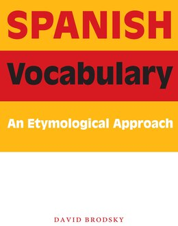Book Spanish Vocabulary: An Etymological Approach by David Brodsky