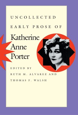 Book Uncollected Early Prose of Katherine Anne Porter by Katherine Anne Porter